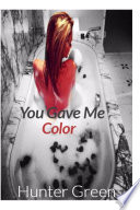 You Gave Me Color book
