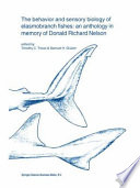 The behavior and sensory biology of elasmobranch fishes  an anthology in memory of Donald Richard Nelson