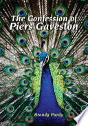 The Confession of Piers Gaveston Many Things Arrogant Ambitious Avaricious Flamboyant Extravagant