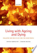Living With Ageing And Dying book