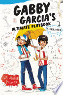 Gabby Garcia S Ultimate Playbook 3 Sidelined