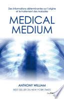 Médical Médium : à guérir d'affections mal diagnostiquées, mal soignées ou...
