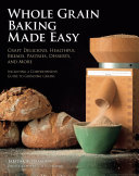 Whole Grain Baking Made Easy