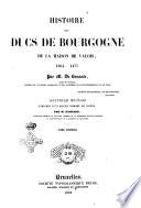 Histoire des ducs de Bourgogne de la Maison de Valois 1364-1477 par M. de Barante