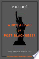 Who s Afraid of Post Blackness