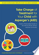 Take Charge Of Treatment For Your Child With Asperger S Asd