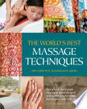 The World s Best Massage Techniques The Complete Illustrated Guide