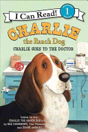 Charlie The Ranch Dog Charlie Goes To The Doctor