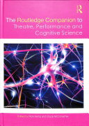 The Routledge Companion To Theatre Performance And Cognitive Science