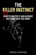 The Killer Instinct Instinct Has Always Been The Difference Between