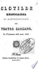 Clotilde melodramma da rappresentarsi nel Teatro Carcano la primavera dell anno 1828