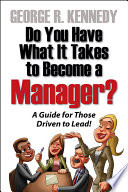 Do You Have What It Takes to Become a Manager  a Guide for Those Driven to Lead