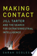 Making Contact  Jill Tarter and the Search for Extraterrestrial Intelligence