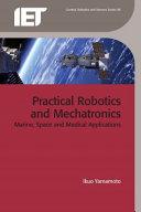 Practical Robotics And Mechatronics book