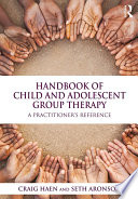 Handbook of Child and Adolescent Group Therapy Group Work With Children And