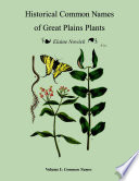Historical Common Names of Great Plains Plants Volume I: Historical Names (paperback) Names Of Great Plains Plants The