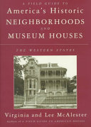 A Field Guide to America s Historic Neighborhoods and Museum Houses
