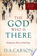 The God Who Is There : most christians--have a basic understanding of the bible....