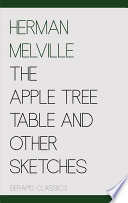 The Apple Tree Table and Other Sketches (Serapis Classics) Was An American Novelist Writer