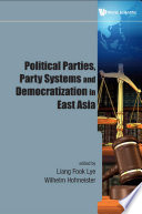 Political Parties  Party Systems and Democratisation in East Asia