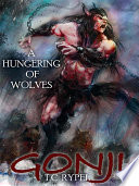 Gonji  A Hungering of Wolves