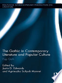The Gothic in Contemporary Literature and Popular Culture Pop Goth