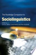 The Routledge Companion to Sociolinguistics