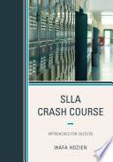 SLLA Crash Course
