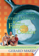 Gerard Mazza s Real Family Cookin