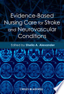 Evidence Based Nursing Care for Stroke and Neurovascular Conditions