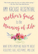 Mother s Guide to the Meaning of Life