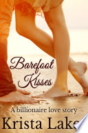 Barefoot Kisses  A Billionaire Love Story