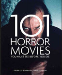 101 Horror Movies You Must See Before You Die