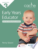 CACHE Level 3 Early Years Educator for the Work Based Learner