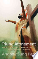 Triune Atonement : the death of jesus christ....