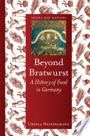 Beyond Bratwurst