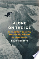 Alone on the Ice  The Greatest Survival Story in the History of Exploration Book PDF