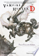 Vampire Hunter D Volume 11: Pale Fallen Angel Parts 1 & 2 : novels of hideyuki kikuchi's groundbreaking...