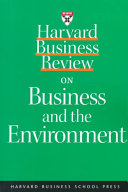 Harvard Business Review On Business And The Environment : fundamental information they need to...