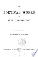 The poetical works of H W  Longfellow  illustr  by F  Gilbert