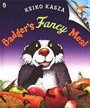 Badger's Fancy Meal, Read Aloud Level 1 Unit 4 Book 18