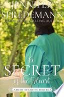 A Secret of the Heart  Amish Secrets  3