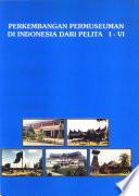 Perkembangan Permuseuman di Indonesia dari Pelita I-VI