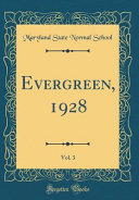 Evergreen, 1928, Vol. 3 (Classic Reprint) : colleges attended - oberlin conservatory of music. degree...
