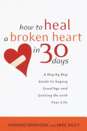 How To Heal A Broken Heart In 30 Days : you'll never get over this...