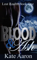 Blood and Ash  Lost Realm   1  Book PDF