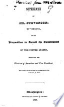 Speech of Mr  Stevenson  of Virginia  on the Proposition to Amend the Constitution of the Unied States  Respecting the Election of President and Vice President