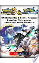 Pokemon Ultra Sun And Ultra Moon Game Guide Unofficial book