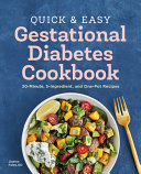 The Quick And Easy Gestational Diabetes Cookbook