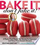 Bake It  Don t Fake It